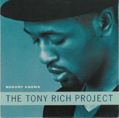 tony rich project nobody knows Lyrics to nobody knows song by tony rich: wish i told her how i feel, maybe she'd be here right now but instead i pretend that i'm glad y.
